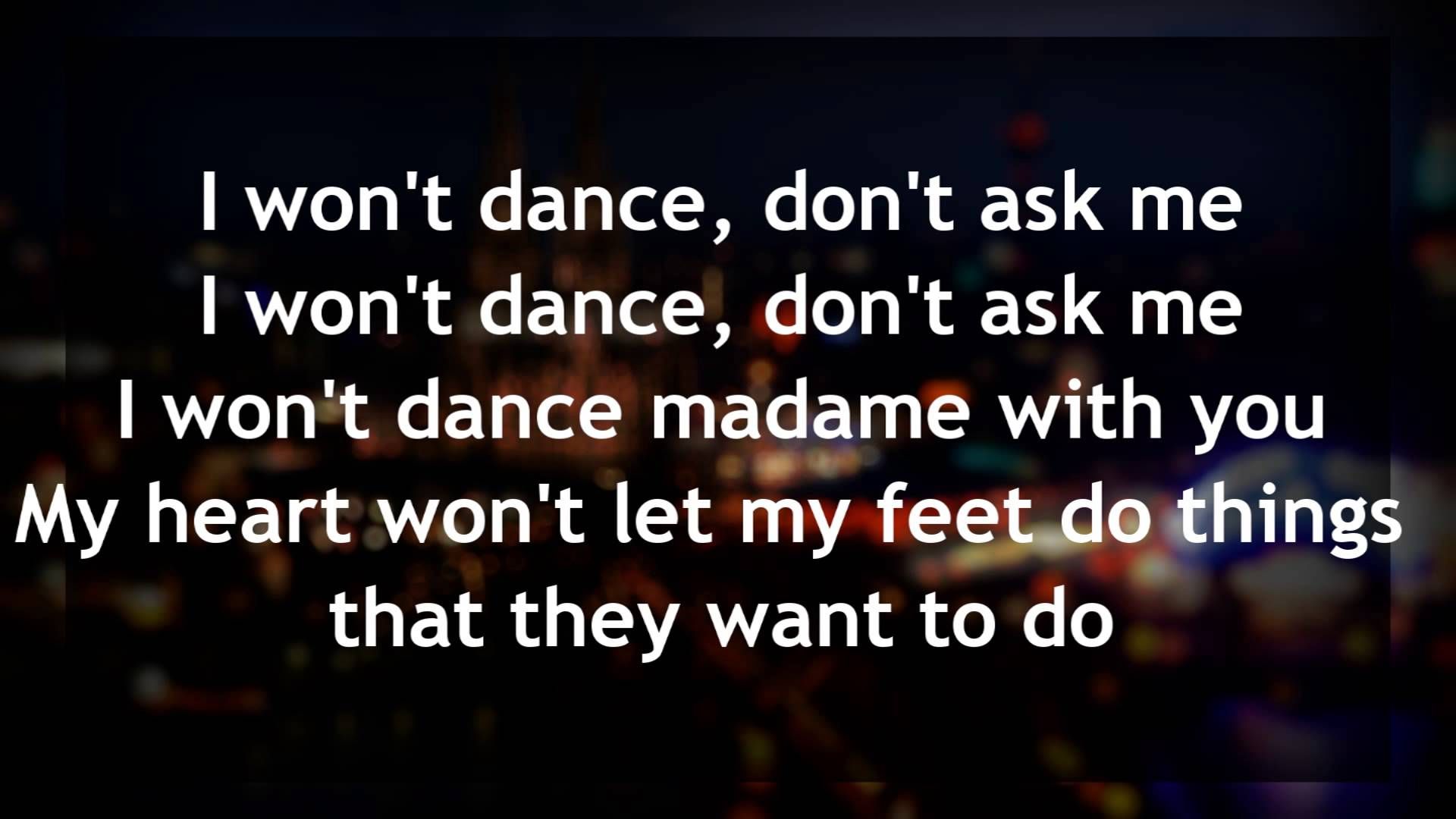 Song lyrics to I Won't Dance, performed in Lovely to Look At, Roberta, and more