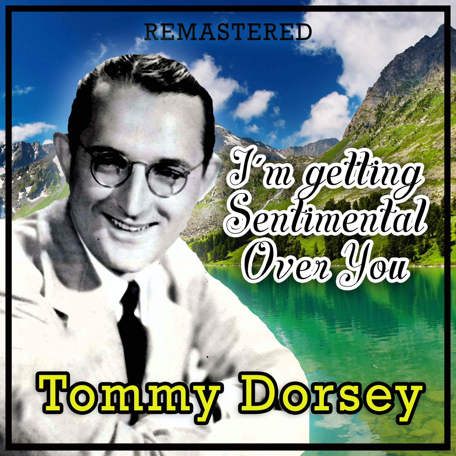 "I'm Getting Sentimental Over You lyrics -- €"" music by George Bassman, lyrics by Ned Washington -- €"" Tommy Dorsey's theme song. Performed by Tommy Dorsey & His Orchestra in DuBarry Was A Lady"