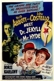 Abbott and Costello Meet Dr. Jekyll and Mr. Hyde, (1953) starring Bud Abbott, Lou Costello, Boris Karloff