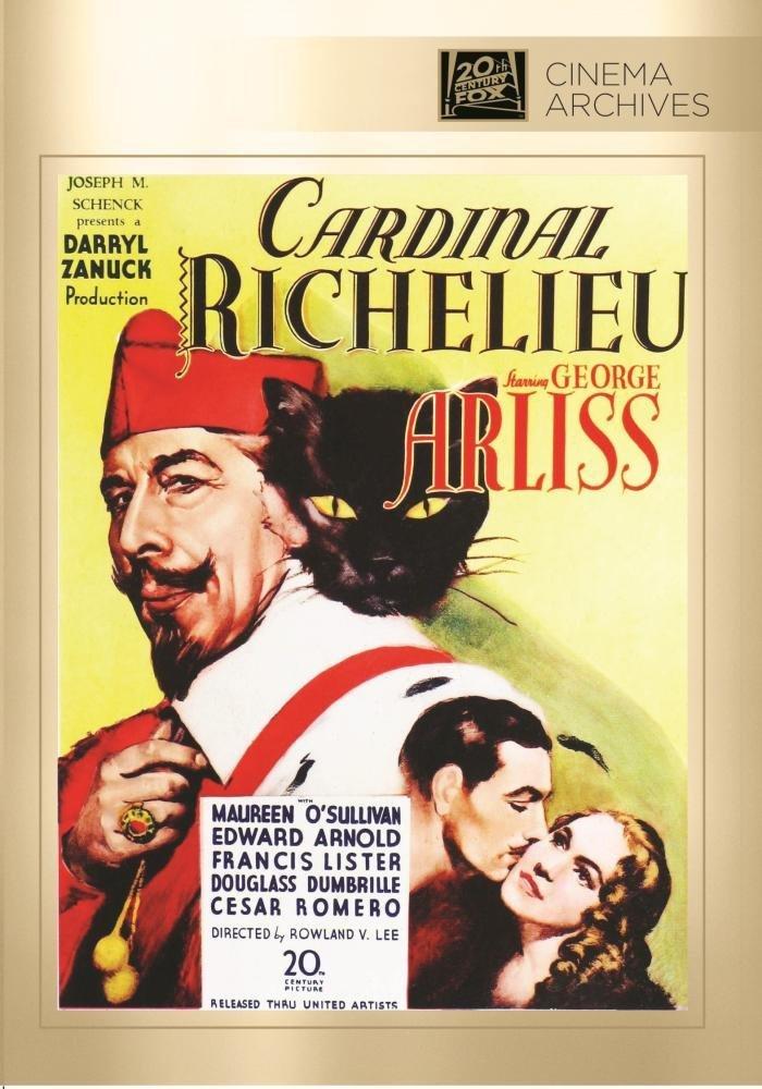 Cardinal Richelieu (1935), starring George Arliss, Maureen O'Sullivan, Edward Arnold and Cesar Romero