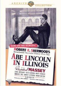 Abe Lincoln in Illinois, starring Raymond Massey