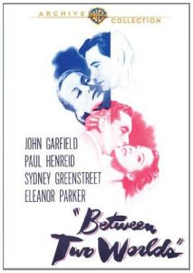 Between Two Worlds (1944), John Garfield, Paul Henreid, Sidney Greenstreet