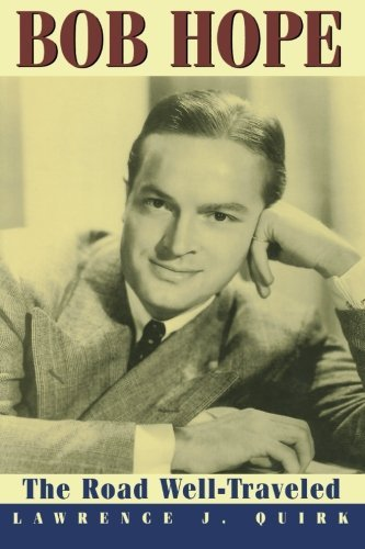 Bob Hope The Road Well-Traveled