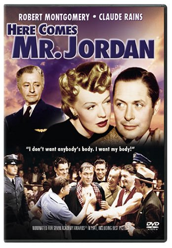 Here Comes Mr. Jordan (1941), starring Robert Montgomery, Evelyn Keyes, Claude Rains, James Gleason, Edward Everett Horton
