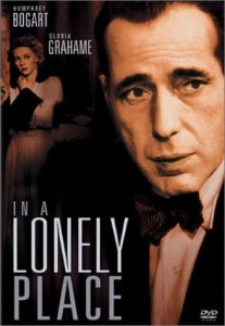 In a Lonely Place, starring Humphrey Bogart and Gloria Grahame