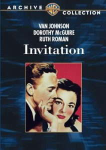 Invitation, starring Van Johnson, Dorothy McGuire, Ruth Roman