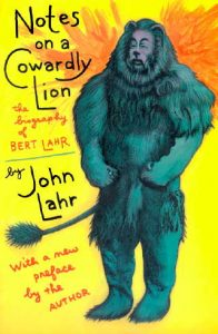 Notes ona Cowardly Lion; biography of Bert Lahr, written by his son John