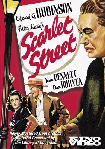 Scarlet Street, starring Edgar G. Robinson, directed by Fritz Lang