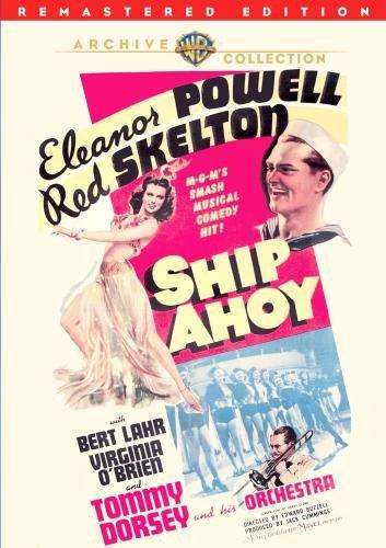 Ship Ahoy, starring Red Skelton, Eleanor Powell, Bert Lahr, Virginia Mayo