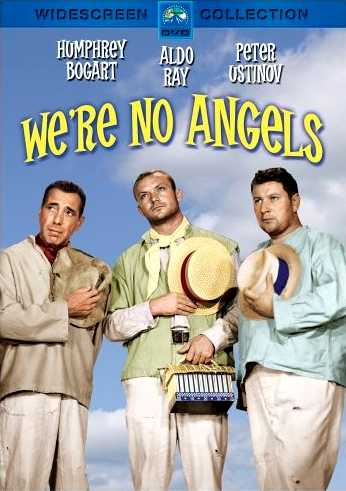 We're No Angels, starring Humphrey Bogart, Aldo Ray, Peter Ustinov, Leo G. Caroll, Joan Bennet, Basil Rathbone