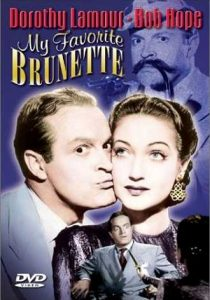 My Favorite Brunette - starring Bob Hope, Dorothy Lamour, Peter Lorre, Lon Chaney Jr.