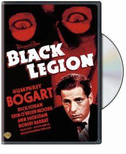 Black Legion starring Humphrey Bogart, Dick Foran, Ann Sheridan