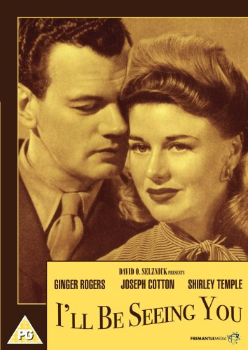 I'll Be Seeing You, starring Joseph Cotton and Ginger Rogers, with Shirley Temple
