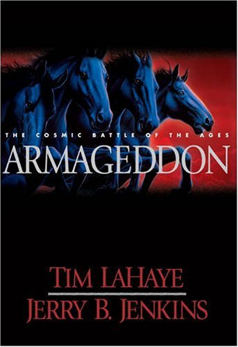 cover of The Remnant: On the Brink of Armageddon (Left Behind No. 10) by Tim LaHaye, Jerry B. Jenkins - order from Amazon.comArmageddon - The Cosmic Battle of the Ages(Left Behind No. 11) by Tim LaHaye, Jerry B. Jenkins
