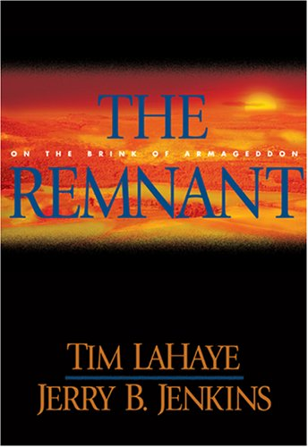 The Remnant: On the Brink of Armageddon (Left Behind No. 10) by Tim LaHaye, Jerry B. Jenkins