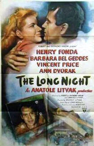 The Long Night (1954) starring Henry Fonda, Barbara Bel Geddes, Vincent Price, Ann Dvorak