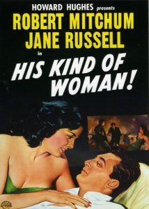 His Kind of Woman, starring Robert Mitchum, Vincent Price, Jane Russell, Raymond Burr