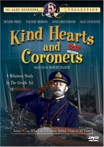 Kind Hearts and Coronets, starring Dennis Price, Alec Guiness, Miles Malleson, Valerie Hobson, Joan Greenwood