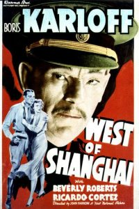 West of Shanghai movie poster, starring Boris Karloff, with Beverly Roberts and Ricardo Cortez