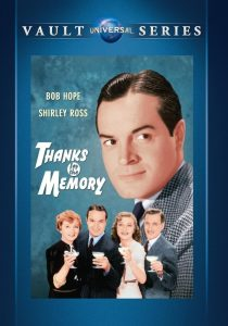 Thanks for the Memory, starring Bob Hope, Shirley Ross, Charless Butterworth, Roscoe Karns, Patricia Wilder