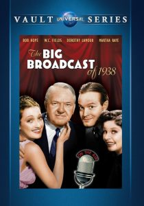 The Big Broadcast of 1938, starring W. C. Fields, Bob Hope, Martha Raye, Shirley Ross, Dorothy Lamour, Ben Blue