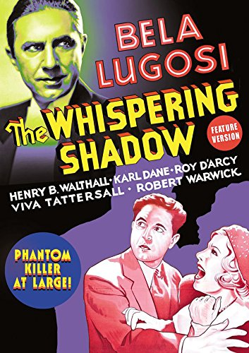 The Whispering Shadow, starring Bela Lugosi, Henry B. Walthall, Karl Dane, Roy D'Arcy, Viva Tattersall, Robert Warwick