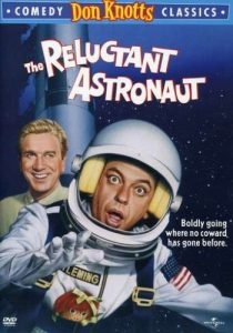 The Reluctant Astronaut, starring Don Knotts and Leslie Nielsen