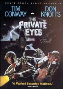 The Private Eyes, starring Don Knotts and Tim Conway
