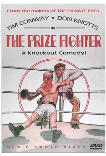 The Prize Fighter, co-starring Tim Conway and Don Knotts