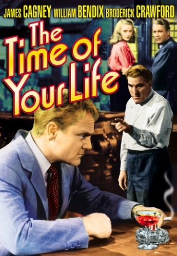 The Time of Your Life (1948) starring James Cagney, William Bendix, Wayne Morris