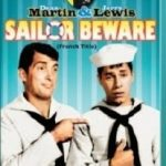 Sailor Beware (1952) starring Dean Martin and Jerry Lewis