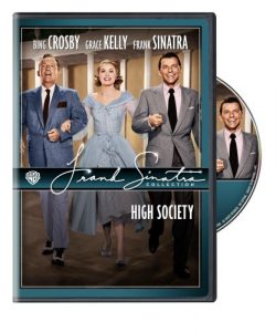High Society starring Bing Crosby, Grace Kelly, Frank Sinatra