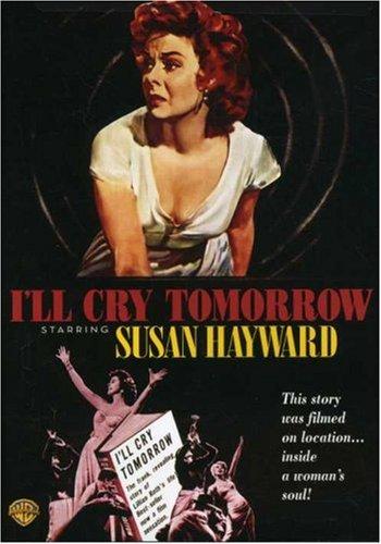 I'll Cry Tomorrow (1956), starring Susan Hayward, Eddie Albert, Richard Comte