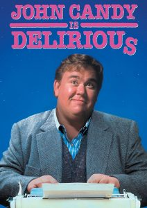Delirious (1991) starring John Candy, Mariel Hemingway, Emma Samms, Raymond Burr, Dylan Baker
