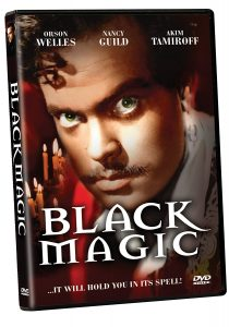 Black Magic, starring Orson Welles, Nancy Guild, Akim Tamiroff