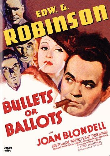 Bullets or Ballots, starring Edward G. Robinson, Joan Blondell, Barton MacLane, Humphrey Bogart, Frank McHugh