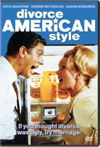 Divorce American Style, starring Dick Van Dyke, Debbie Reynolds, Jason Robards