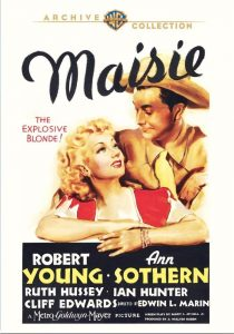 Maisie, starring Ann Southern, Robert Young, Ian Hunter, Ruth Hussey