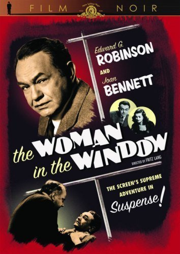 The Woman in the Window, starring Edward G. Robinson, Joan Bennett, Raymond Massey, Edmund Breon, Dan Duryea