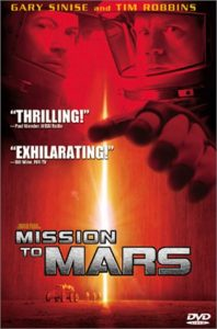 Mission To Mars, starring Gary Sinise, Tim Robbins, Connie Nielsen, Jerry O'Connell, Don Cheadle, directed by Brian de Palma