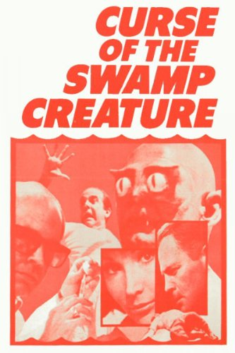 Curse of the Swamp Creature (1966) starring John Agar, Francine York