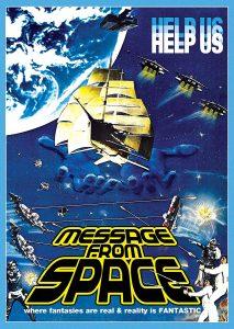 Message from Space, starring Vic Morrow, Mikio Narita, Sonny Chiba, Etsuko Shihomi, Hiroyuki Sanada, Philip Casnoff, Philip Casnoff