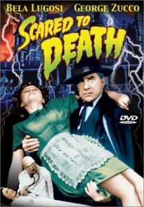 Scared to Death (1947) starring Bela Lugosi, George Zucco, Nat Pendleton, Douglas Fowley