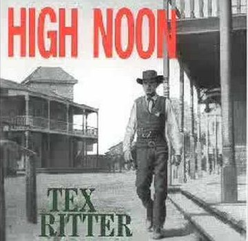 Song lyrics to Do Not Forsake Me, Oh My Darlin' - written by Dimitri Tiomkin, Ned Washington - sung by Tex Ritter in High Noon