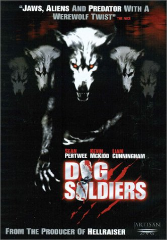 Dog Soldiers (2002), starring Kevin McKidd, Sean Pertwee, Emma Cleasby, and Liam Cunningham