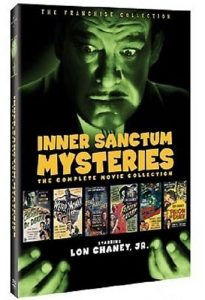 Inner Sanctum Mysteries: The Complete Movie Collection (Calling Dr. Death / Weird Woman / The Frozen Ghost / Pillow of Death / Dead Man's Eyes / Strange Confession)
