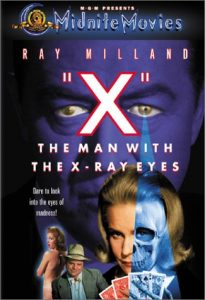 X: The Man with the X-Ray Eyes, starring Ray Milland, Don Rickles, Diana Van der Vlis, by Roger Corman