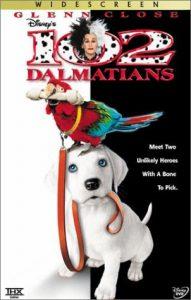 102 Dalmatians, starringGlenn Close,Eric Idle,Ioan Gruffudd,Alice Evans,Tim McInnerny,Gerard Depardieu