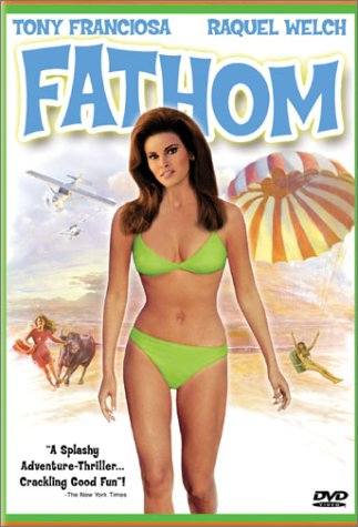 Fathom (1967), starring Raquel Welch, Anthony Franciosa