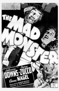 The Mad Monster(1942), starring George Zucco, Glenn Strange, Ann Nagel, Johnny Downs